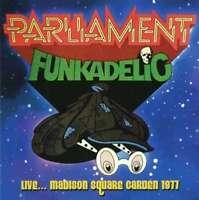 Parliament Funkadelic - Live…madison Square Garden 1977 NEW CD