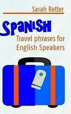 Spanish: Travel Phrases for English Speakers: The most useful 1.000 phrases to g