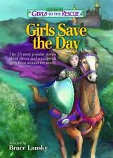 The Best of Girls to the RescueGirls Save the Day: The 25 most popular stories a