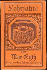 Lehrjahre von Max Eyth - Verlag Carl Winter/Heidelberg ca. 1910