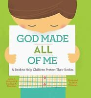 God Made All of Me: A Book to Help Children Protect Their Bodies (Hardback or Ca