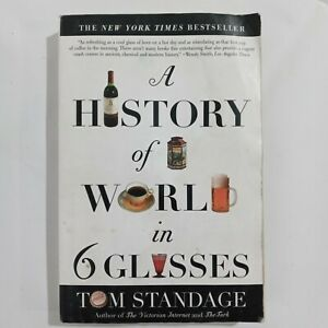 A History of the World in 6 Glasses by Tom Standage (2006)