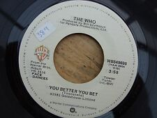 """The Who You Better You Bet  7"""" 45 UK Single Excellent"""