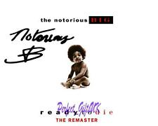 Notorious BIG - Ready To Die SIGNED AUTOGRAPHED 10X8 PRE-PRINT PHOTO Biggie