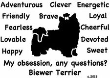 Biewer Terrier Dog My Obsession, Any Questions? T-shirt ,Ls, or Sweatshirt