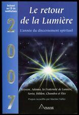 █ 2007 LE RETOUR DE LA LUMIERE L'année du discernement spirituel CD inclus █