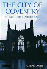 City of Coventry by Adrian Smith (Hardback, 2006)