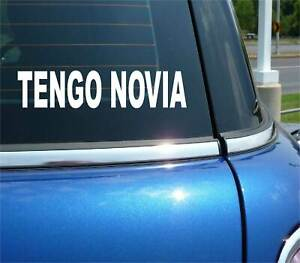 TENGO NOVIA I HAVE A GIRLFRIEND SPANISH FUNNY CAR DECAL BUMPER STICKER
