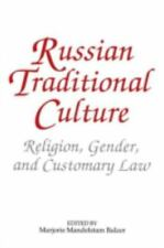 Russian Traditional Culture: Religion, Gender and Customary Law by Balzer, Marj