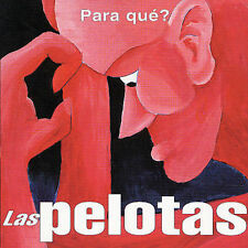 Para Que? by Las Pelotas (CD, Jan-2003, Dbn)