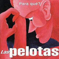 Para Que? by Las Pelotas (CD, Jan-2003, Dbn)