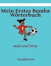 Kasahorow Deutsch Bemba: Mein Erstes Bemba Wörterbuch : Male und Lerne by...
