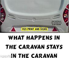 CARAVAN MOTORHOME FUNNY STICKER WHAT HAPPENS IN THE CARAVAN STAYS IN CARAVAN