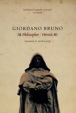 Giordano Bruno : Philosopher/Heretic by Ingrid D. Rowland (2009, Paperback)