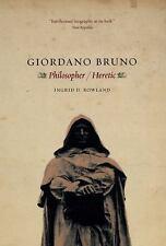 Giordano Bruno : Philosopher/Heretic by Ingrid D. Rowland (2009, Paperback)