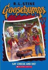 Say Cheese and Die!  (Goosebumps Series)