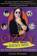 Ozzy Knows Best: The Amazing Story of Ozzy Osbourne, from Heavy Metal Madness to