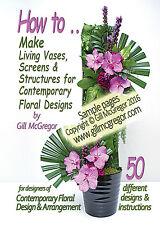 Flower Arranging Book: Living Vases, Screens & Structures: ISBN978-0-9929332-3-4