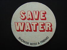 SAVE WATER SHOWER WITH A FRIEND COASTER