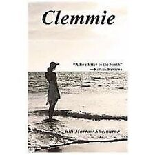 Clemmie by Bili Morrow Shelburne (2012, Hardcover)