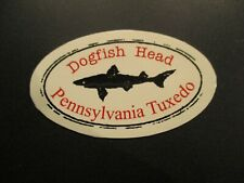 DOGFISH HEAD Pennsylvania Tuxedo tap STICKER decal craft beer brewing brewery