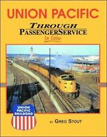 UNION PACIFIC Through Passenger Service in Color -- (NEW BOOK)