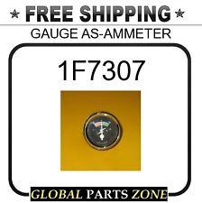 1F7307 - GAUGE AS-AMMETER 8M7892 1F7308 5B9625 for Caterpillar (CAT)