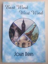 EAST WIND WEST WIND (JOHN DAVIS) 2002 KING'S CANTERBURY, INDIA & YOGA -VERY GOOD