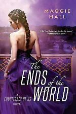 The Ends of the World (CONSPIRACY OF US), Hall, Maggie