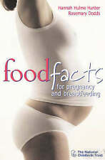 Food Facts For Pregnancy and Breastfeeding, Dodds, Rosemary, Hunter, Hannah Hulm