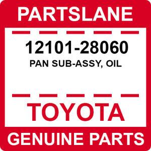 12101-28060 Toyota OEM Genuine PAN SUB-ASSY, OIL