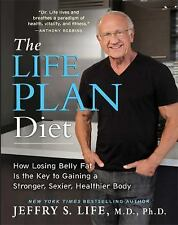 The Life Plan Diet: How Losing Belly Fat is the Key to Gaining a Stronger, Sexie