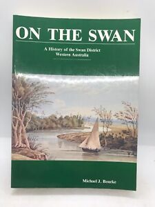 On the Swan by Michael J Bourke (Trade paperback 1987)