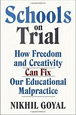 Schools on Trial: How Freedom and Creativity Can F