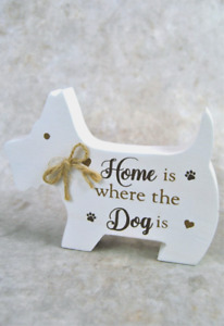 Dog Plaque Ornament White standing dog shaped plaque Home is where the Dog is