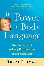 The Power of Body Language: How to Succeed in Every Business and Socia-ExLibrary