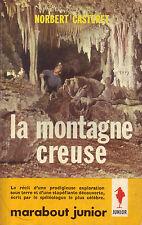 Caverne ! La Montagne creuse ! Casteret ! Marabout ! 1962 !