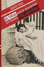 Historias para Aguantar un Lunes Por la Manana by Santiago Hoyos (2015,...