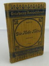 Grieben Reiseführer Die hohe Tatra 1909-1910 Band 47, Buch1608