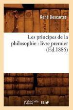Les Principes de la Philosophie : Livre Premier (Ed. 1886) by René Descartes...