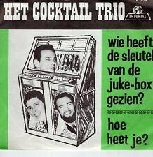 7inch HET COCKTAIL TRIOwie heeft de sleutel van de juke-box gezienHOL  (S2304)