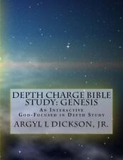 Depth Charge Bible Studies: Depth Charge Bible Study: Genesis : An...