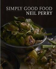 Simply Good Food by Neil Perry (2015, Hardcover)