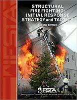 Structural Fire Fighting: Initial Response Strategy and Tactics
