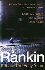 Rankin, Ian, Rebus: The Early Years - Knots and Crosses / Hide and Seek / Tooth