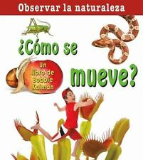 Como Se Mueve? How Does it Move? (Observar La Naturaleza  Looking at Nature) (Sp