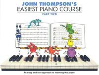 John Thompson's Easiest Piano Course (Part 2) by Various, NEW Book, FREE & FAST