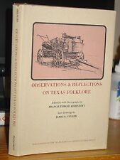 Observations & Reflections On Texas Folklore; Music, Feuds, Horse Penning