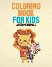 Coloring Book for Kids Awesome Animals: Fun and Easy Animal Designs to Color for