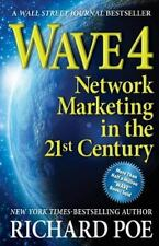 Wave 4: Network Marketing In The 21st Century (volume 3): By Richard Poe